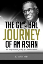The Global Journey of an Asian: The Entrepreneurial Journey of a Complete Outsider